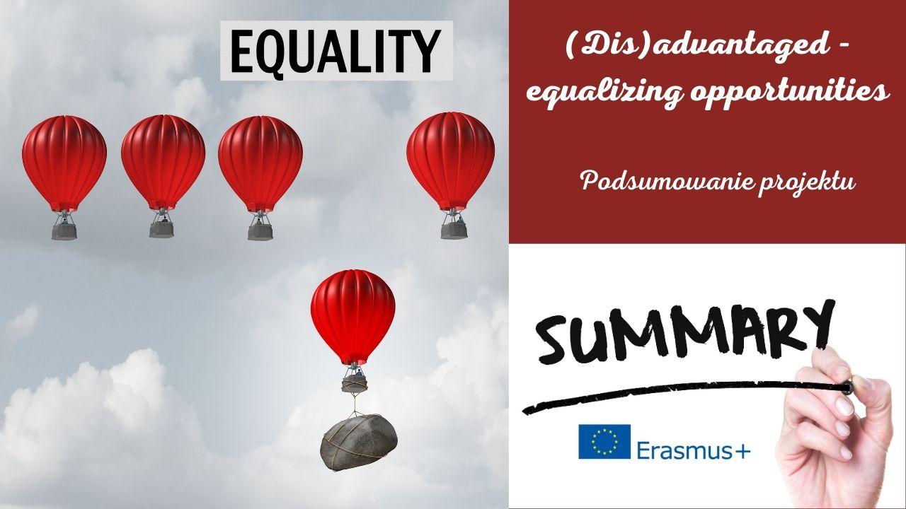 (Dis)advantaged - equalizing opportunities: Podsumowanie projektu